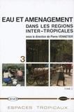 Pierre Vennetier - Eau et aménagement dans les régions inter-tropicales - Tome 2.