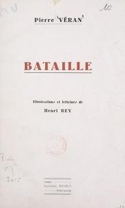 Pierre Véran et Henri Rey - Bataille.
