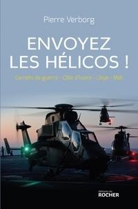Pierre Verborg - Envoyez les hélicos !.