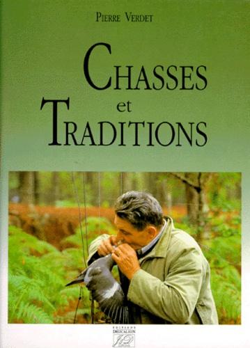 Pierre Verdet - Chasses et traditions.