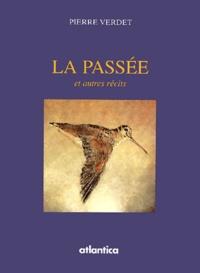 Pierre Verdet - La passée et autres récits.
