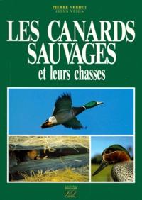 Pierre Verdet et Jésus Veiga - Les canards sauvages et leurs chasses.