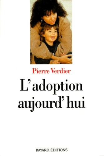 Pierre Verdier - L'adoption aujourd'hui.