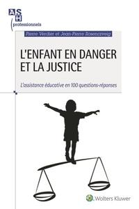 Lenfant en danger et la justice - Lassistance éducative en 100 questions-réponses.pdf