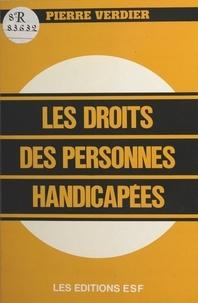 Pierre Verdier - Les Droits des personnes handicapées.