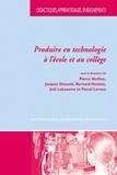 Pierre Vérillon et Jacques Ginestié - Produire en technologie à l'école et au collège.