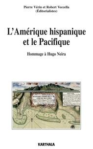 Pierre Vérin et Robert Veccella - L'Amérique hispanique et le Pacifique - Hommage à Hugo Neira.