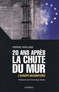 Pierre Verluise - 20 ans après la chute du mur - L'Europe recomposée.