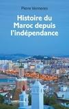 Pierre Vermeren - Histoire du Maroc depuis l'indépendance.