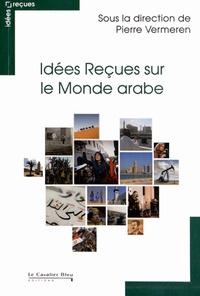 Idées Reçues sur le Monde arabe.pdf