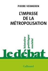 Pierre Vermeren - L'impasse de la métropolisation.