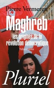 Pierre Vermeren - Maghreb : les origines de la révolution démocratique.
