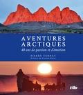 Pierre Vernay - Aventures arctiques - 40 ans de passion et d'émotion.