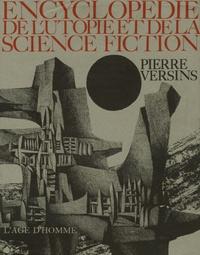 Pierre Versins - Encyclopédie de l'utopie, des voyages extraordinaires et de la science-fiction.