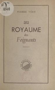 Pierre Véry - Au royaume des feignants.