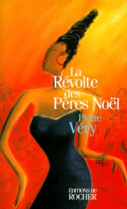 Pierre Véry - La révolte des Pères Noël.