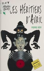 Pierre Véry - Les héritiers d'Avril.