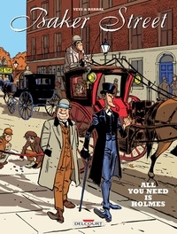Pierre Veys et Nicolas Barral - Baker Street Intégrale : Tomes 1 à 5 - Sherlock Holmes n'a peur de rien ; Sherlock Holmes et le club des sports dangereux ; Sherlock Holmes et les hommes du Camellia ; Sherlock Holmes et l'ombre du M ; Le cheval qui murmurait à l'oreille de Sherlock Holmes.