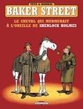 Pierre Veys et Nicolas Barral - Baker Street Tome 5 : Le cheval qui murmurait à l'oreille de Sherlock Holmes.