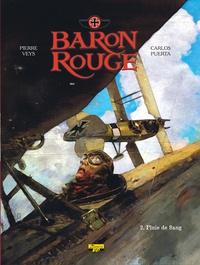 Pierre Veys et Carlos Puerta - Baron rouge Tome 2 : Pluie de sang.