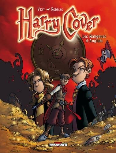 Pierre Veys et  Esdras - Harry Cover Tome 2 : Les Mangeurs d'Anglais.