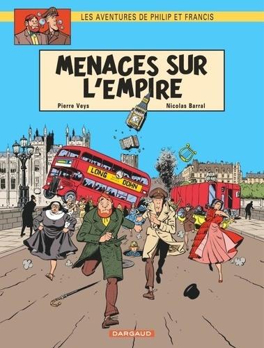 Pierre Veys et Nicolas Barral - Les aventures de Philip et Francis Tome 1 : Menaces sur l'Empire.