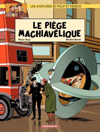 Pierre Veys et Nicolas Barral - Les aventures de Philip et Francis Tome 2 : Le piège machiavélique.