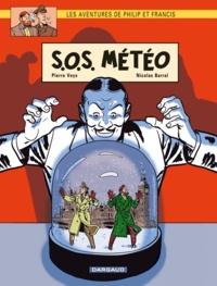 Pierre Veys et Nicolas Barral - Les aventures de Philip et Francis Tome 3 : SOS météo.