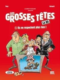 Pierre Veys et Fred Coicault - Les grosses têtes : La BD Tome 1 : Ils ne respectent plus rien !.