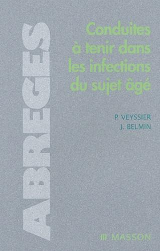 Pierre Veyssier et Joël Belmin - Conduites à tenir dans les infections du sujet âgé.