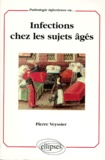 Pierre Veyssier - Infections chez les sujets âgés.
