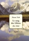 Pierre Vial - Le sang des Glières - Eté 1944.