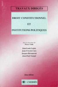 Pierre Vialle - Droit constitutionnel et institutions politiques - Travaux dirigés.