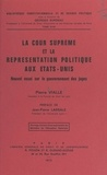 Pierre Vialle et Georges Burdeau - La Cour suprême et la représentation politique aux États-Unis - Nouvel essai sur le gouvernement des juges.