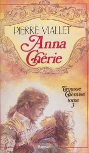 Pierre Viallet - Trousse-chemise (3) : Anna chérie.