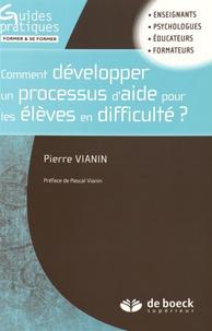 Pierre Vianin - Comment développer un processus d'aide pour les élèves en difficulté ?.