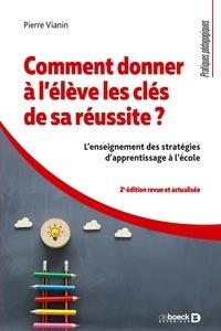 Pierre Vianin - Comment donner à l'élève les clés de sa réussite ? - L'enseignement des stratégies d'apprentissage à l'école.