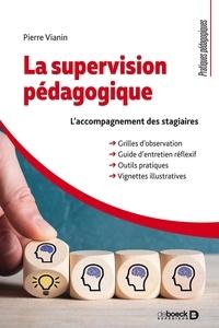 Pierre Vianin - La supervision pédagogique - Guide d'observation et d'entretien de formation lors de la visite de classe.