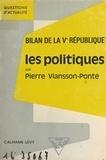 Pierre Viansson-Ponte - Bilan de la Ve République - Les politiques.