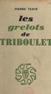 Pierre Viaud - Les grelots de Triboulet.