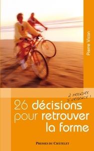 Pierre Vican - 26 décisions pour retrouver la forme.