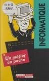 Pierre Vican et Denis Jourdin - Informatique.