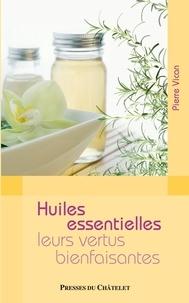 Pierre Vican - Les huiles essentielles et leurs bienfaits.
