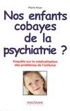 Pierre Vican - Nos enfants cobayes de la psychiatrie ?.