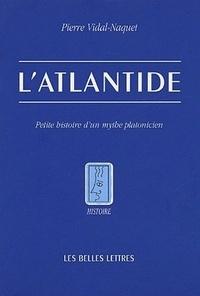 L'Atlantide- Petite histoire d'un mythe platonicien - Pierre Vidal-Naquet |