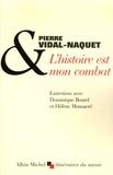 Pierre Vidal-Naquet - L'Histoire est mon combat.