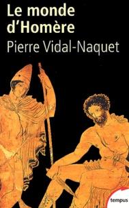 Pierre Vidal-Naquet - Le monde d'Homère.