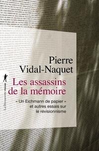 """Pierre Vidal-Naquet - Les assassins de la mémoire - """"Un Eichmann de papier"""" et autres essais sur le révisionnisme."""