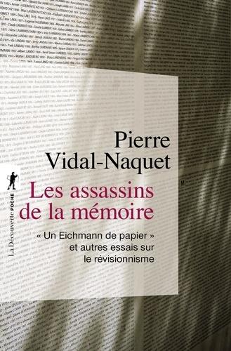"""Les assassins de la mémoire. """"Un Eichmann de papier"""" et autres essais sur le révisionnisme  édition revue et augmentée"""