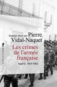 Pierre Vidal-Naquet - Les crimes de l'armée française - Algérie 1954-1962.